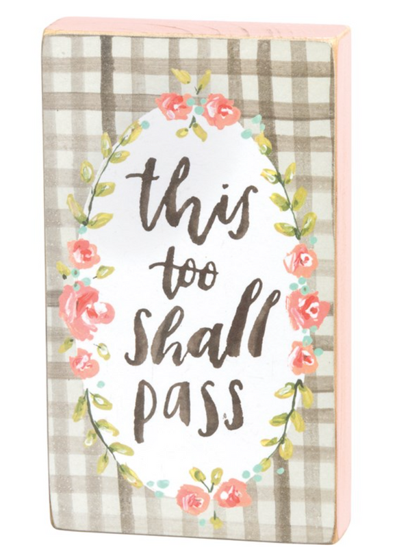 This too Shall Pass Block Sign