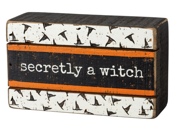 Secretly A Witch Block Sign