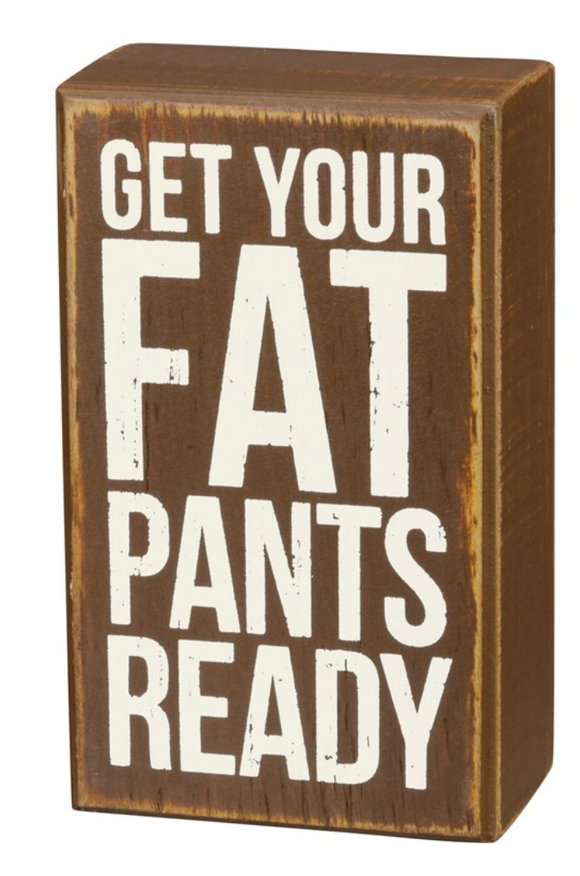 Fat Pants Block Sign