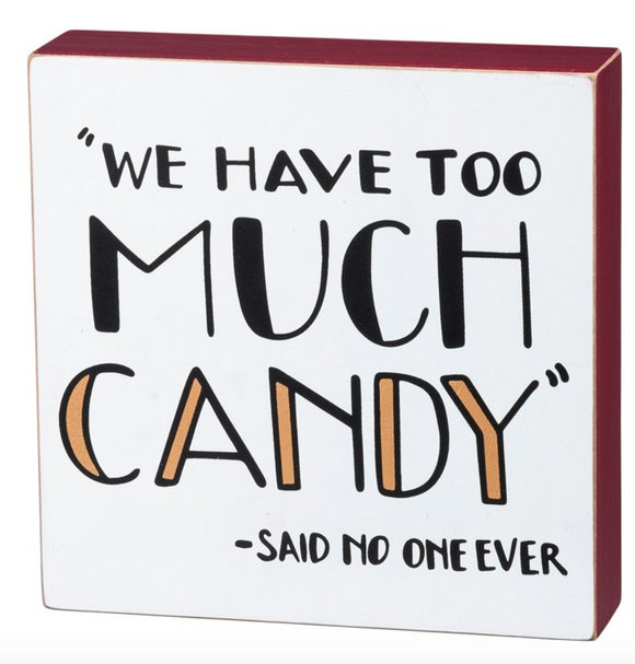 Too Much Candy Said No One Ever