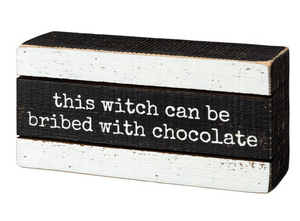 This Witch Can Be Bribed Block Sign
