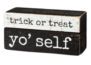 Trick Or Treat Yo' Self Block Sign