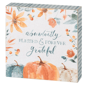 Abundantly Blessed & Forever Grateful Block Sign