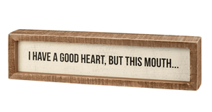 A Good Heart But This Mouth Block Sign