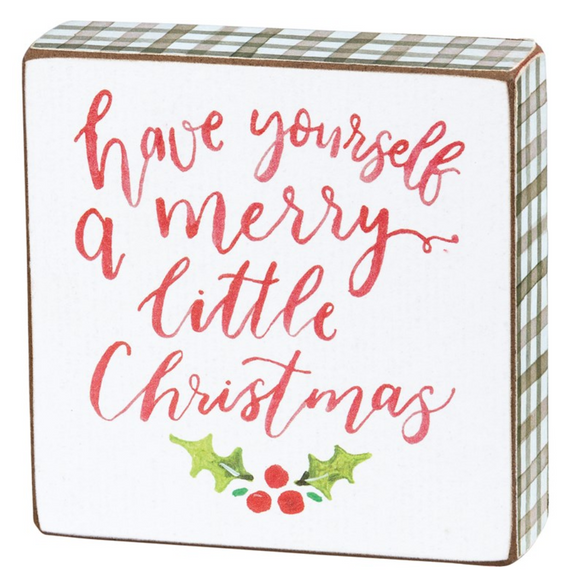 Yourself A Merry Little Christmas Block Sign