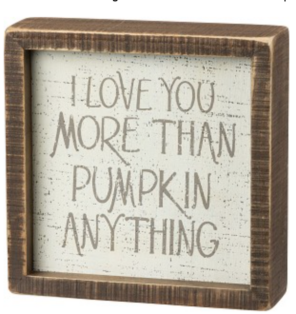 Love You More Than Pumpkin Block Sign