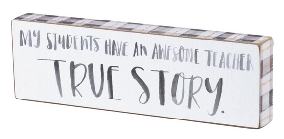 Awesome Teacher True Story Block Sign