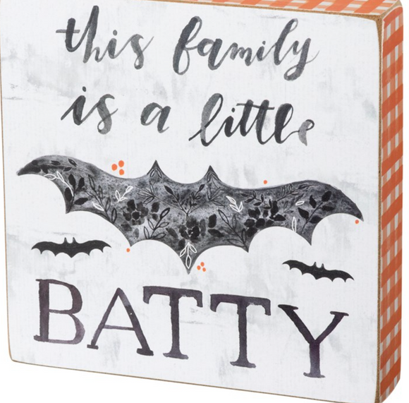 This Family Is A Little Batty Block Sign