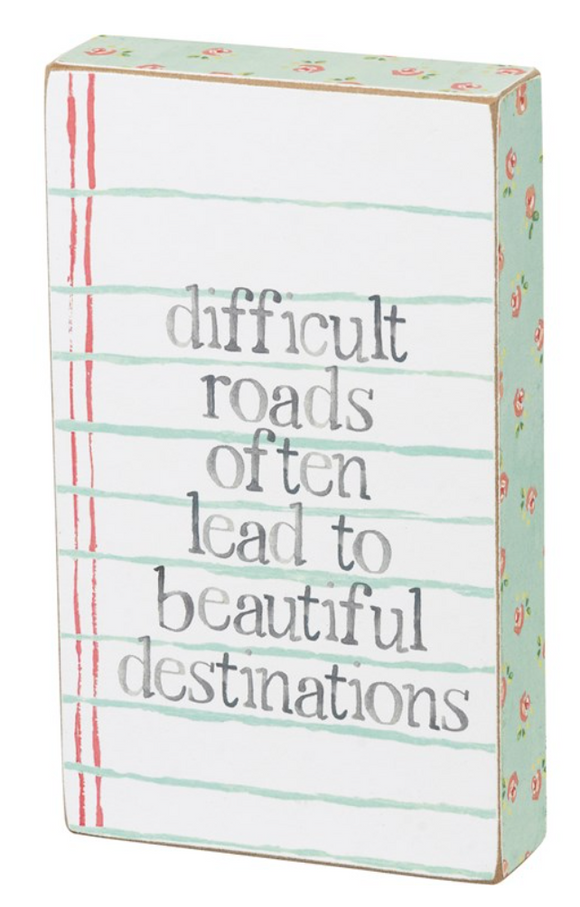 Roads To Beautiful Destinations Block Sign