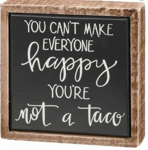 Box Sign Mini - You're Not A Taco