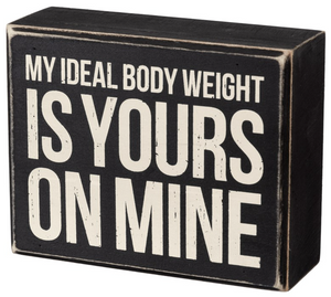 My Ideal Body Weight Is Yours On Mine