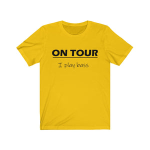 "Bassist Tee ""On Tour"""