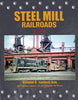 STEEL MILLS RAILROADS IN COLOR - Vol 6/Lawson-Timko