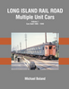 LONG ISLAND RAIL ROAD MULTIPLE UNIT CARS - VOL 1/Boland