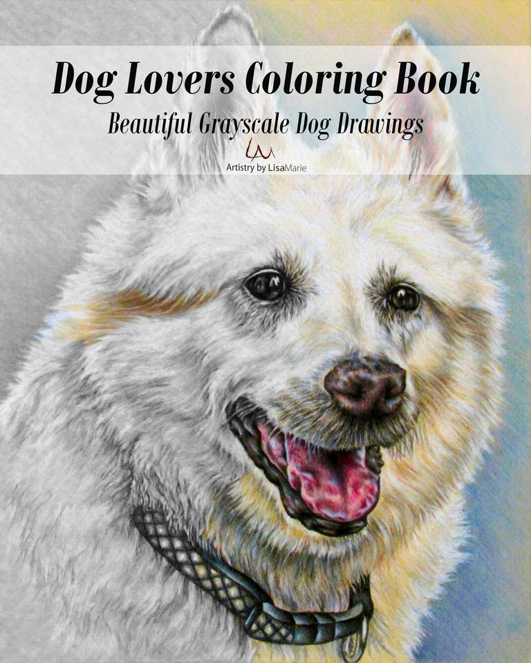 Adult Coloring Book - Dog Lovers Coloring Books: Beautiful Grayscale Dogs, , ArtistrybyLisaMarie