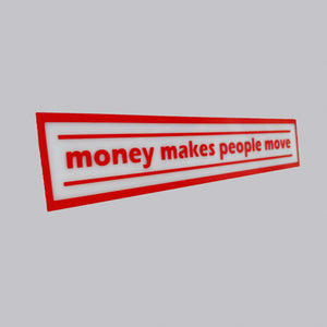 Money Makes People Move Decal