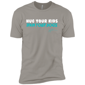 Hug Your Kids, Train Your Dogs - Mens Tee