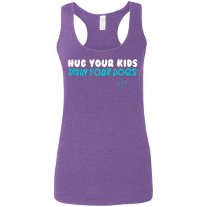 Hug your kids. Train your dogs - Ladies Tank