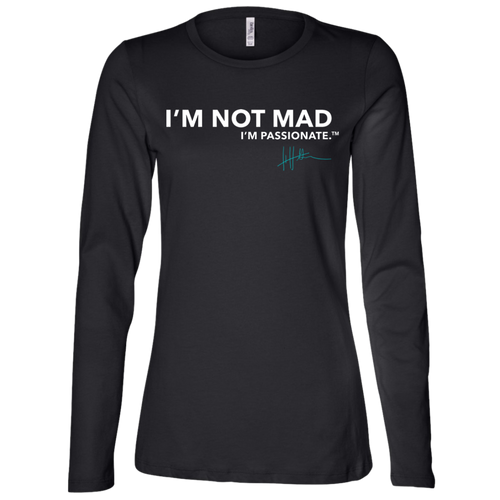 I'm Not Mad.I'm Passionate - Ladies Long-sleeve Tee