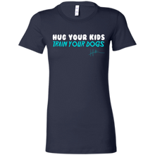 Load image into Gallery viewer, Hug Your Kids, Train Your Dogs - Ladies Tee