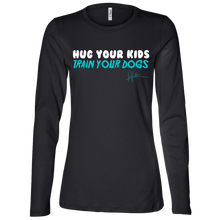 Load image into Gallery viewer, Hug Your Kids, Train Your Dogs - Ladies Long-sleeve Tee
