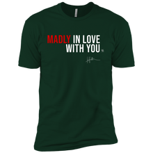 Load image into Gallery viewer, Madly In Love With You - Mens Tee