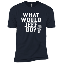 Load image into Gallery viewer, What Would Jeff Do? - Mens Tee
