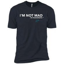 Load image into Gallery viewer, I'm Not Mad, I'm Passionate - Mens Tee