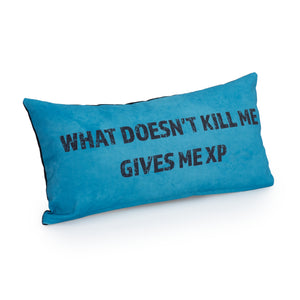 Gaming Cushion - What doesn't kill me gives me XP (Turquoise)