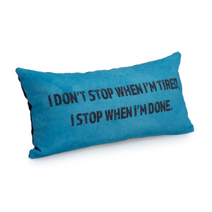 Gaming Cushion - I don't stop when I'm tired, I stop when I'm done (Turquoise)