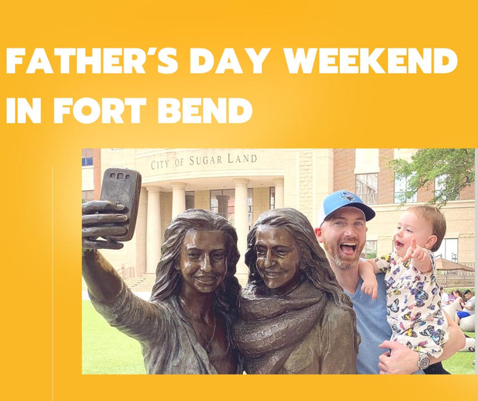 Celebrate Father's Day In Fort Bend