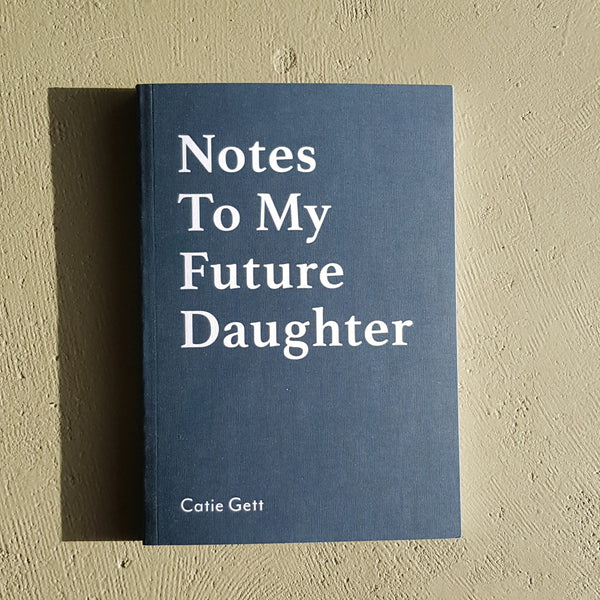 Notes to my Future Daughter