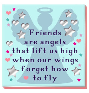 Friends Are Like Angels