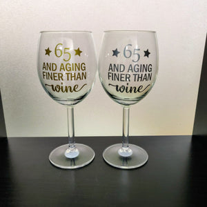 Wine Glass: 65 & Aging Finer Than Wine