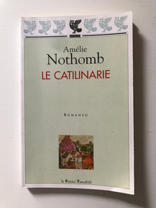 Amelie Nothomb - Le catilinarie