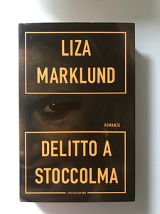 Liza Marklund - Delitto a Stoccolma