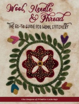 """Wool, Needle & Thread: The Go-To Guide for Wool Stitchery"""