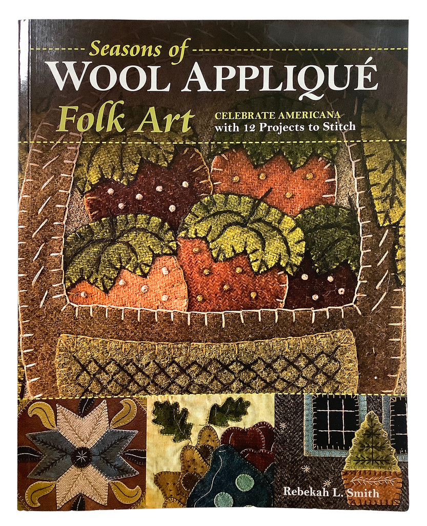 Seasons of Wool Applique Folk Art Book