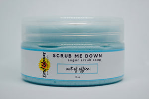 Scrub Me Down — Out of Office