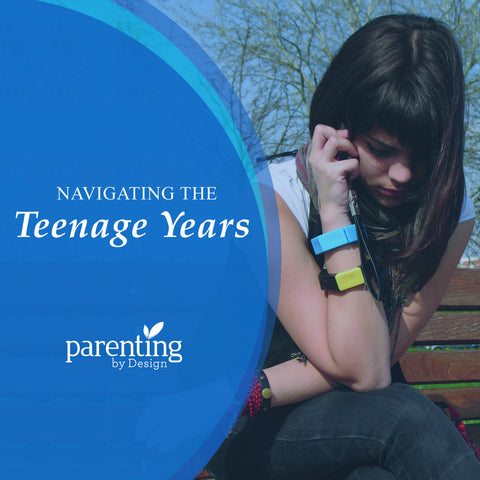 With navigating the teen years that interrupt