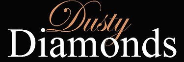 Introducing Dusty Diamonds!!!!!!