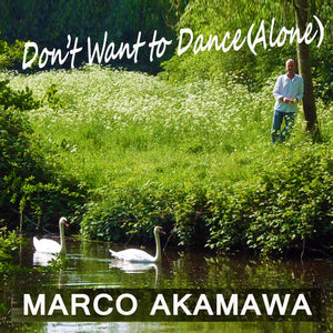 Don't Want To Dance (Alone) by Akamawa