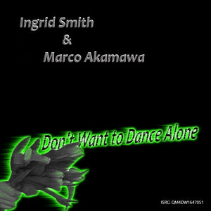 Don't Want To Dance Alone by Akamawa & Ingrid Smith