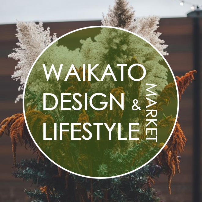 The Waikato Design & Lifestyle Market - Hamilton