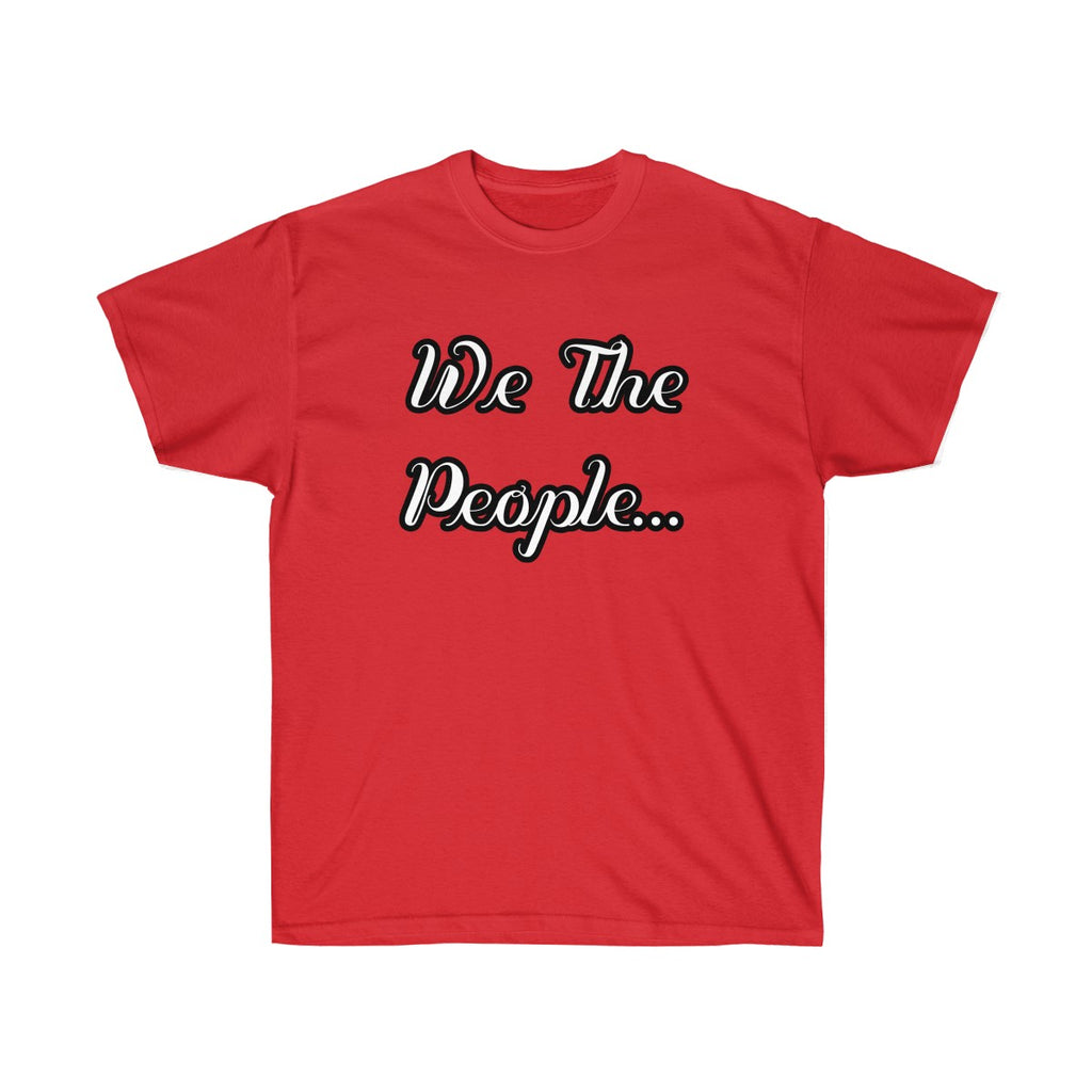 We The People- Ultra Soft Cotton Tee