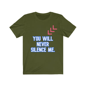 You will NEVER silence me- Short Sleeve Tee