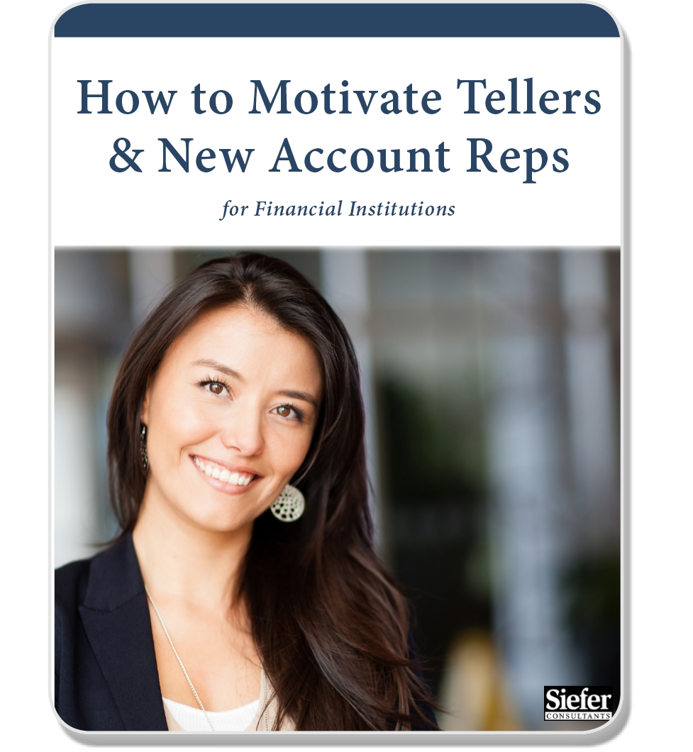 How to Motivate Tellers & New Account Reps