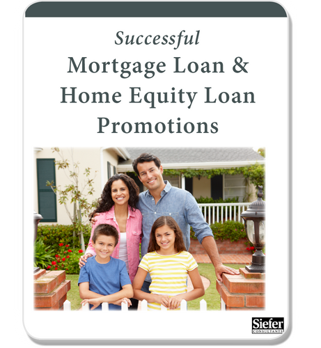 Successful Mortgage Loan & Home Equity Loan Promotions