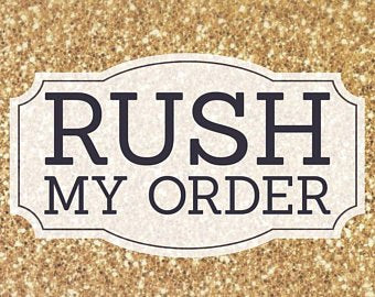 RUSH MY ORDER - digital designs