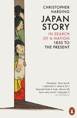 Japan Story: in search of a nation 1850 to present
